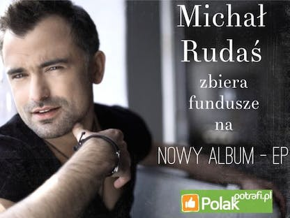 Michał Rudaś - NOWY ALBUM (EP) crowdsourcing