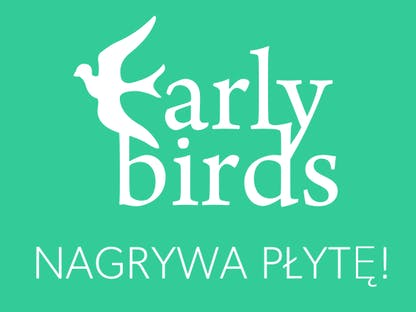 Nagraj Płytę z Early Birds! crowdfunding
